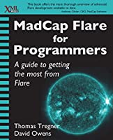 MadCap Flare for Programmers: A guide to getting the most from Flare Front Cover