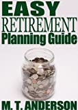 The EASY Retirement Planning Guide