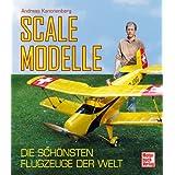 """Scalemodelle: Die sch�nsten Flugzeuge der Weltvon """"Andreas Kanonenberg"""""""