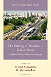 img - for The Making of Miracles in Indian States: Andhra Pradesh, Bihar, and Gujarat (Studies in Indian Economic Policies) book / textbook / text book