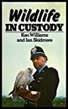 Wild Life in Custody (0304298263) by Skidmore, Ian