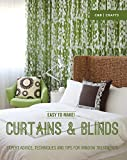 Easy to Make! Curtains & Blinds: Expert Advice, Techniques and Tips for Sewers