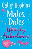 """Mates, Dates Utterly Fabulous: v. 1: includes: """"Mates, Dates and Inflatable Bras"""", """"Mates, Dates and Cosmic Kisses"""", """"Mates, Dates and Portobello Princesses"""" (Mates Dates)"""