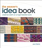 Read The Weaver's Idea Book: Creative Cloth on a Rigid Heddle Loom on-line