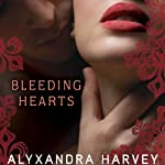Bleeding Hearts: The Drake Chronicles, Book 4 (       UNABRIDGED) by Alyxandra Harvey Narrated by Eileen Smith, Jessica Almasy, Mike Smith Rivera