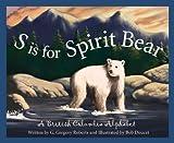 S is for Spirit Bear: A British Columbia Alphabet
