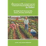 Green Philanthropy for Families: 160 Simple Earth Honoring Gifts, Actions, Activities and Projects ~ Helen Deffenbacher