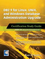 DB2 9 for Linux, UNIX, and Windows Database Administration Upgrade (Exam 736)