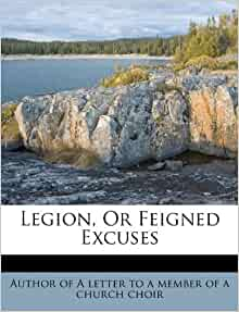 Legion Or Feigned Excuses Author Of A Letter To A Member