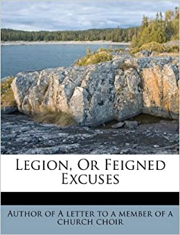 Legion or feigned excuses author of a letter to a member of a chur