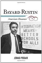 Bayard Rustin: American Dreamer (The African American History Series)
