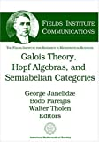 img - for Galois Theory, Hopf Algebras, And Semiabelian Categories (Fields Institute Communications, V. 43) book / textbook / text book