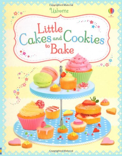 Little Cakes and Cookies to Bake (Cookbooks)