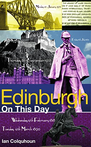 Ian Colquhoun - Edinburgh On This Day: History, Facts & Figures from Every Day of the Year (English Edition)