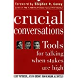 Crucial Conversations: Tools for Talking When Stakes Are High ~ Kerry Patterson