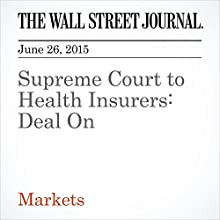 Supreme Court to Health Insurers: Deal On (       UNABRIDGED) by Charley Grant Narrated by Ken Borgers