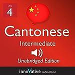 Learn Cantonese - Level 4 Intermediate Cantonese, Volume 1: Lessons 1-25: Intermediate Cantonese #1 |  Innovative Language Learning