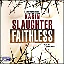 Faithless (       UNABRIDGED) by Karin Slaughter Narrated by Clarinda Ross