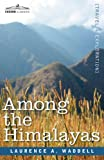 Among the Himalayas by Laurence Austine Waddell