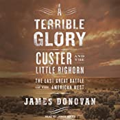 A Terrible Glory: Custer and the Little Bighorn | [James Donovan]