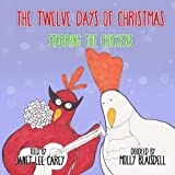 img - for The Twelve Days of Christmas: Starring The Chickens book / textbook / text book