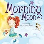 Morning Moon | Patricia M. Ware