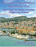 img - for The Lawrence Metamorphosis Mediterranean Heart Attack and Stroke Prevention Weight Loss Diet Program: A Safe, Sane and Easy Weight Loss Program (Lawrence Metamorphosis Dietary Programs) (Volume 2) book / textbook / text book