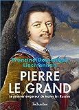 Pierre le Grand, le premier empereur de toutes les Russies