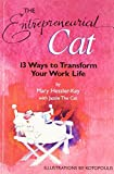img - for The Entrepreneurial Cat: 13 Ways to Transform Your Work Life by Mary Hessler-Key (1999-04-30) book / textbook / text book