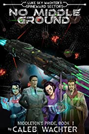 No Middle Ground (Spineward Sectors: Middleton's Pride Book 1)