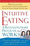 img - for Intuitive Eating: A Revolutionary Program That Works by Tribole, Evelyn, Resch, Elyse (2003) Paperback book / textbook / text book