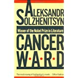 Cancer Ward: A Novel ~ Aleksandr Solzhenitsyn