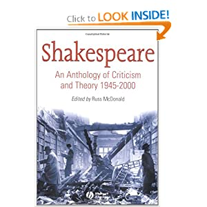 Shakespeare: An Anthology of Criticism and Theory 1945-2000 Russ McDonald