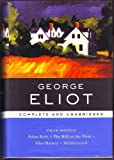 George Eliot: Four Novels, Complete and Unabridged: Adam Bede, The Mill on the Floss, Silas Marner, Middlemarch (Barnes & Noble Library of Essential Writers)
