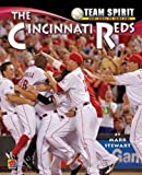img - for The Cincinnati Reds (Team Spirit (Norwood)) by Professor of Civil Engineering and Director of the Centre for Infrastructure Performance and Reliability Mark Stewart (2012-01-15) book / textbook / text book