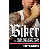 Biker: Inside the Notorious World of an Outlaw Motorcycle Gangby Jerry Langton