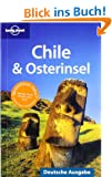 Lonely Planet Reisef�hrer Chile & Osterinsel
