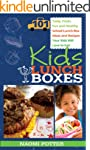 Kids Lunch Boxes: 101 Tasty, Fresh, F...