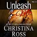 Unleash Me, Vol. 2: Unleash Me, Book 2 Audiobook by Christina Ross Narrated by Reba Buhr