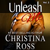 Unleash Me, Vol. 2: Unleash Me, Book 2 | Christina Ross