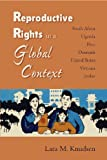 cover of Reproductive Rights in a Global Context: South Africa, Uganda, Peru, Denmark, the United States, Vie