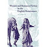 Women and Romance Fiction in the English Renaissanceby Helen Hackett