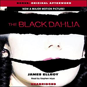The Black Dahlia Audiobook by James Ellroy Narrated by Stephen Hoye
