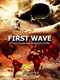 First Wave: A Post-Apocalypse Novel by JT Sawyer (First Wave Series Book 1)