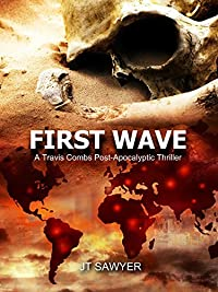 First Wave: A Post-apocalypse Novel By Jt Sawyer by JT Sawyer ebook deal