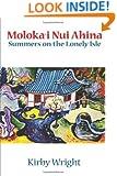Moloka'i Nui Ahina, Summers on the Lonely Isle