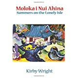Moloka'i Nui Ahina, Summers on the Lonely Isle ~ Kirby M. Wright
