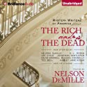 The Rich and the Dead (       UNABRIDGED) by Nelson DeMille (editor) Narrated by Joyce Bean, Sandra Burr, David Colacci, Jeff Cummings, Luke Daniels, Susan Ericksen, Phil Gigante, Dick Hill, Dan John Miller, Natalie Ross