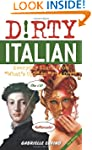 Dirty Italian (Dirty Everyday Slang)
