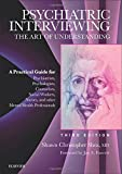 img - for Psychiatric Interviewing: The Art of Understanding: A Practical Guide for Psychiatrists, Psychologists, Counselors, Social Workers, Nurses, and Other ... Professionals, with online video modules, 3e book / textbook / text book